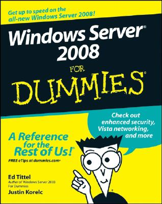 Windows Server 2008 for Dummies By Tittel, Ed/ Korelc, Justin